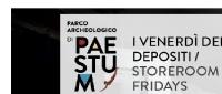 Paestum: dal 2 marzo al 31 agosto 2018 'I venerdi dei depositi'
