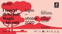 I luoghi di Napoli. Magie e incanti. 20 luglio - 8 ottobre 2020